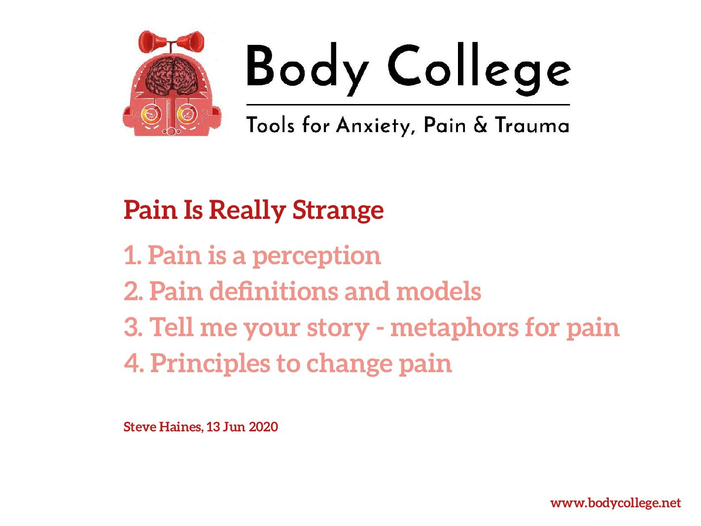 Pain Is Really Strange: Slides from Embodiment and Pain Day 2020-06-13